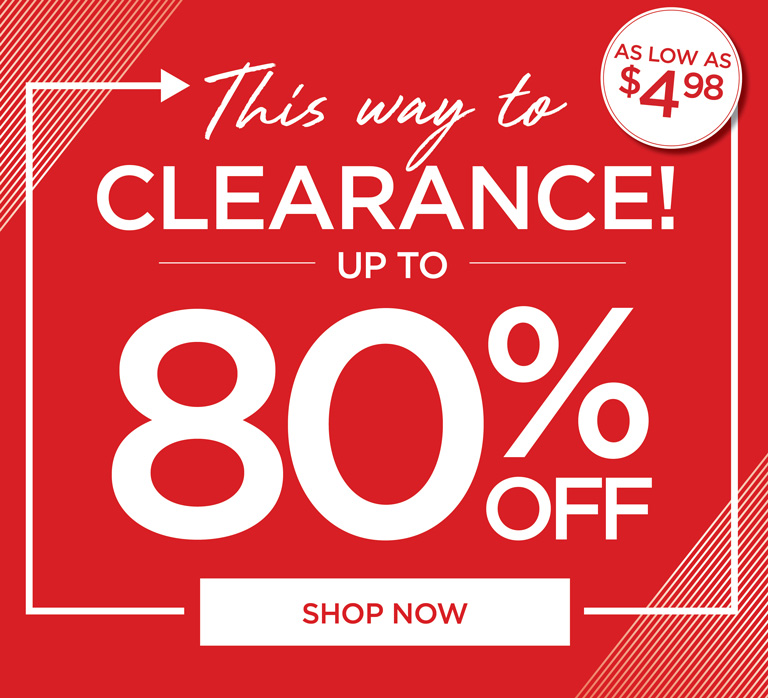 This way to CLEARANCE - up to 80% OFF - Shop Now