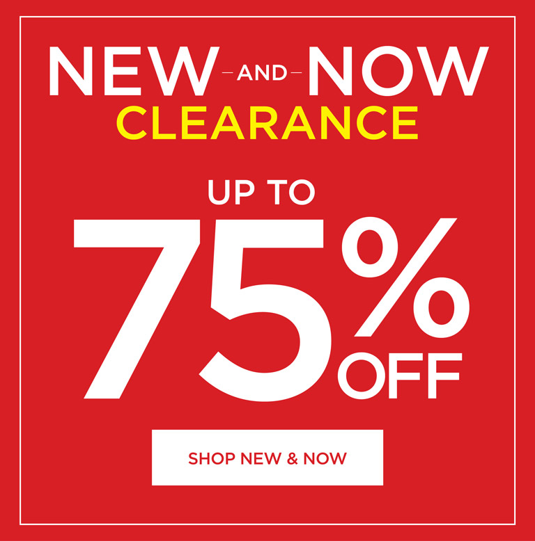 NEW & NOW Clearance - up to 75% OFF - shop new