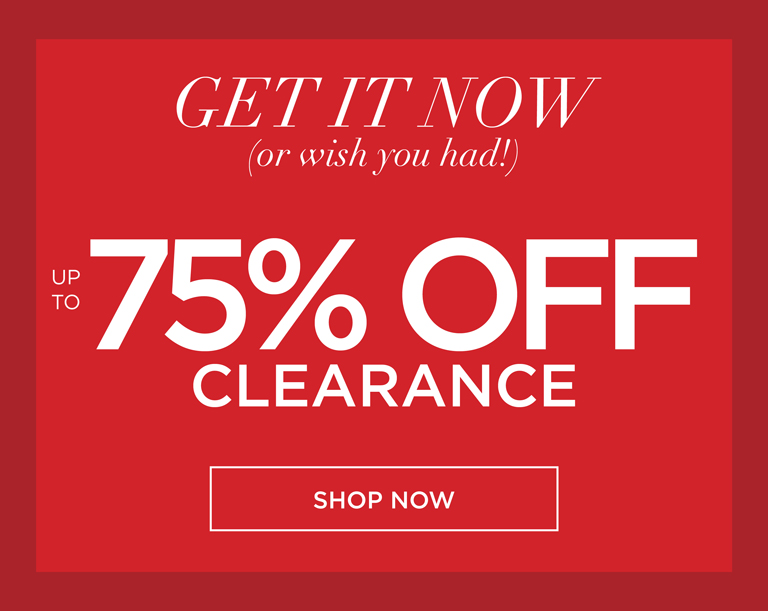 GET IT NOW or wish you had - up to 70% OFF CLEARANCE - SHOP NOW